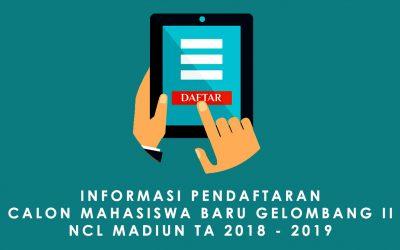 Jadwal Dimajukan! Apa Saja Yang Baru Di NCL Madiun Pada PMB Gelombang 2 TA 2018 – 2019?