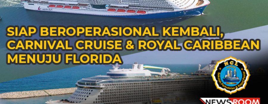 Siap Beroperasional Kembali, Kapal Pesiar Carnival dan Royal Caribbean Menuju Florida.